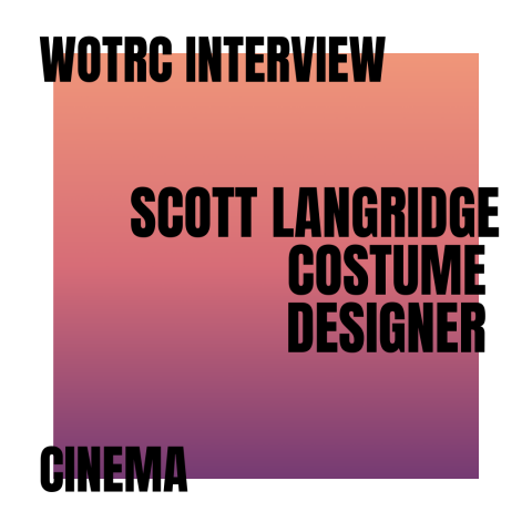 Interview with Scott Langridge, Costume Designer