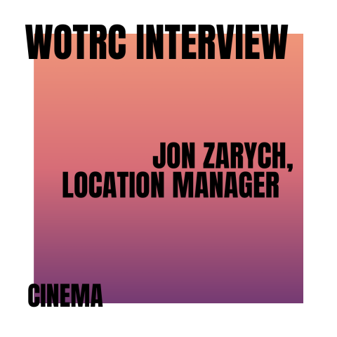 Interview with Jon Zarych, Location Manager