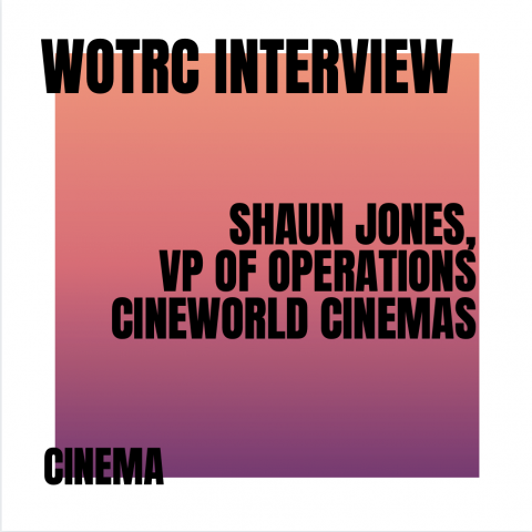 Interview with Shaun Jones VP of Operations (UK & Ireland) at Cineworld Cinemas