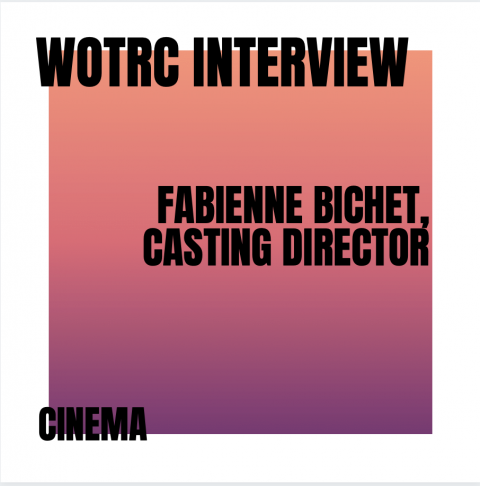 Interview with Fabienne Bichet, Casting Director