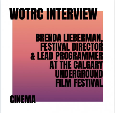 Interview with Brenda Lieberman Festival Director & Lead Programmer at The Calgary Underground Film Festival
