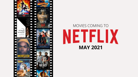 What films are coming to Netflix U.S. and U.K. in May 2021
